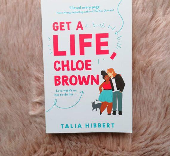Recensie: Get a life Chloe Brown – Talia Hibbert