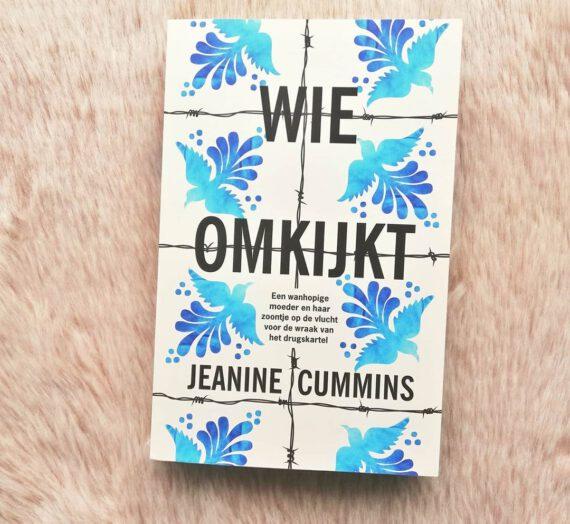 Recensie: Wie omkijkt – Jeanine Cummins